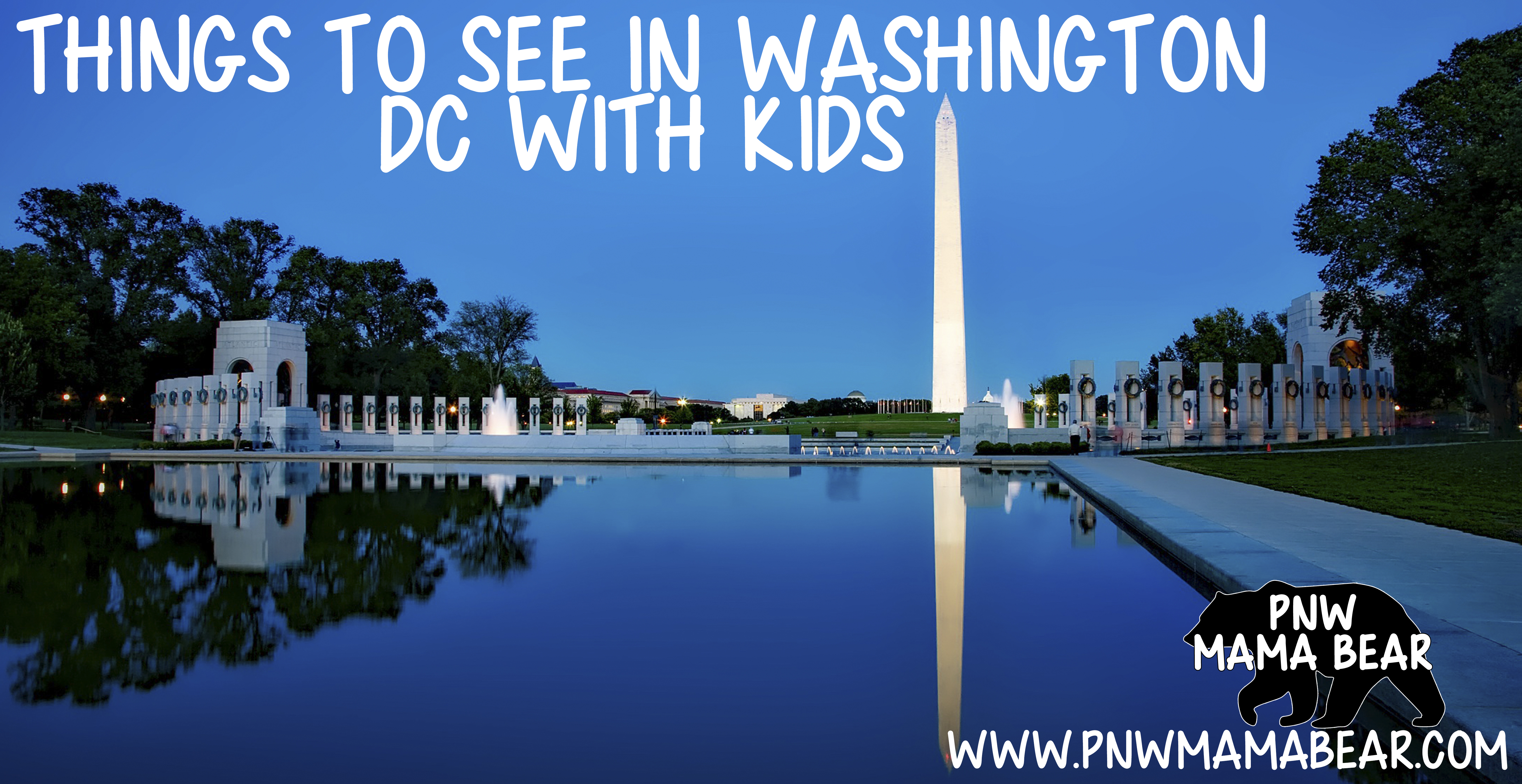 Things to See in Washington DC with Kids by PNW Mama Bear